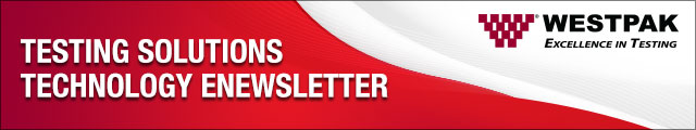 Testing Solutions Technology Enewsletter - WESTPAK Excellence In Testing